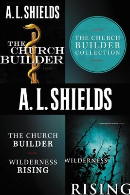 The Church Builder Collection: A Novel - eBook  -     By: A.L. Shields