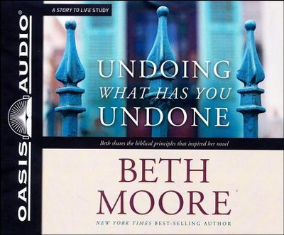 Undoing What Has You Undone - unabridged audio book on CD  -     Narrated By: Beth Moore     By: Beth Moore
