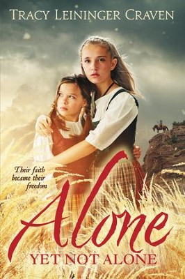 Alone Yet Not Alone - eBook  -     By: Tracy Leininger Craven