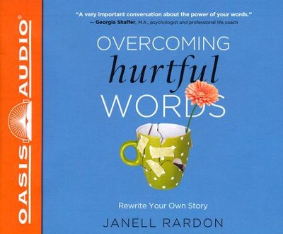 Overcoming Hurtful Words: Rewrite Your Own Story - unabridged audiobook on CD  -     By: Janell Rardon