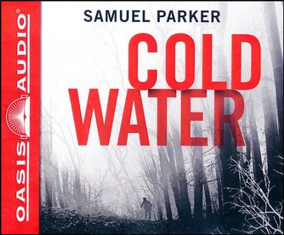 Coldwater - unabridged audiobook edition on CD  -     Narrated By: Dean Gallagher     By: Samuel Parker