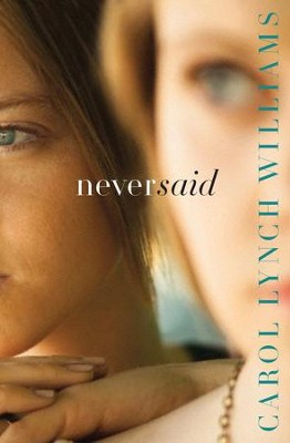 Never Said - eBook  -     By: Carol Lynch Williams