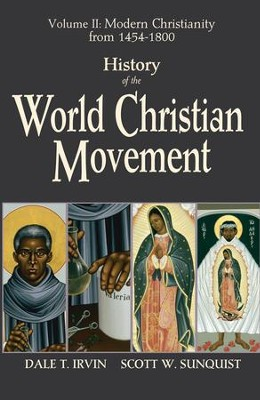 Modern Christianity from 1454-1800, Volume 2: History  of the World Christian Movement  -     By: Dale T. Irvin