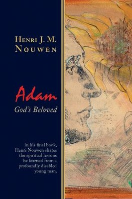 Adam: God's Beloved  -     By: Henri J.M. Nouwen