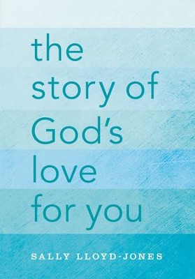 The Story of God's Love for You - eBook  -     By: Sally Lloyd-Jones
