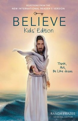 Believe Kids' Edition: Think, Act, Be Like Jesus - eBook  -     By: Randy Frazee