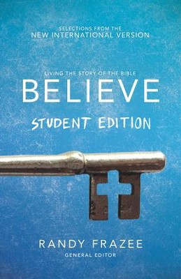 Believe Student Edition: Living the Story of the Bible to Become Like Jesus - eBook  -     By: Randy Frazee