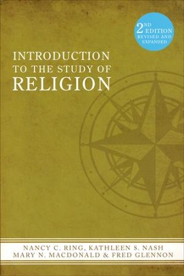 Introduction to the Study of Religion (2nd Ed)  -     By: Nancy C. Ring, Kathleen S. Nash, Mary N. McDonald