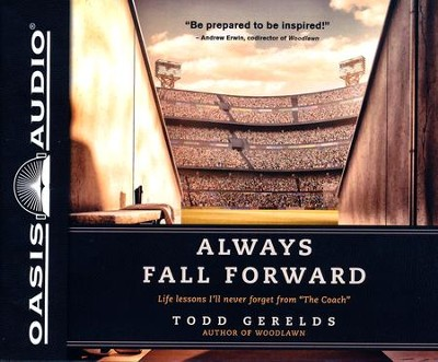 Always Fall Forward: Life Lessons I'll Never Forget from The Coach - unabridged audiobook edition on CD  -     By: Todd Gerelds