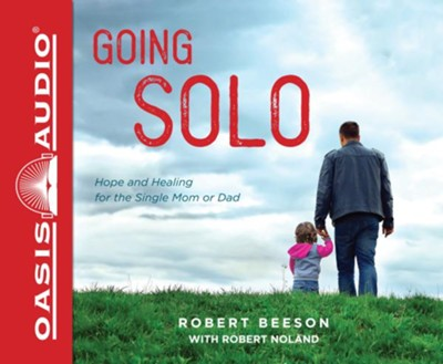 Going Solo: Hope and Healing for the Single Mom or Dad - unabridged audiobook edition on CD  -     By: Robert Beeson