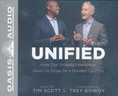 Unified: How Our Unlikely Friendship Gives Us Hope for a Divided Country - unabridged audiobook on CD  -     By: Tim Scott, Trey Gowdy