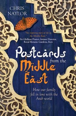 Postcards from the Middle East: How our family fell in love with the Arab world - eBook  -     By: Chris Naylor