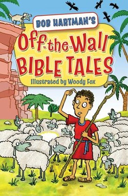 Off the Wall Bible Tales - eBook  -     By: Bob Hartman