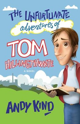 The Unfortunate Adventures of Tom Hillingthwaite - eBook  -     By: Andy Kind