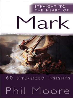 Straight to the Heart of Mark: 60 bite-sized insights - eBook  -     By: Phil Moore