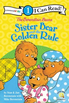 The Berenstain Bears Sister Bear and the Golden Rule  -     By: Stan Berenstain, Jan Berenstain, Mike Berenstain