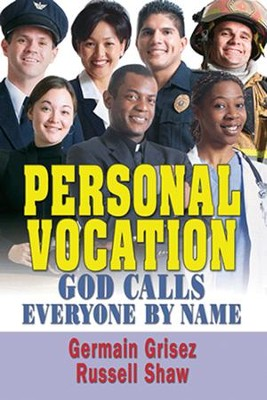 Personal Vocation: God Calls Everyone by Name  -     By: Germain Grisez, Russell Shaw