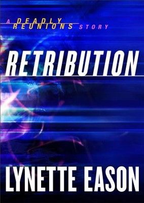 Retribution (Ebook Shorts) (Deadly Reunions): A Deadly Reunions Story - eBook  -     By: Lynette Eason
