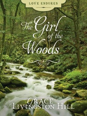 The Girl of the Woods - eBook  -     By: Grace Livingston Hill