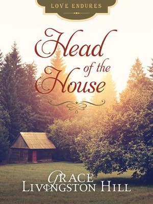 Head of the House - eBook  -     By: Grace Livingston Hill