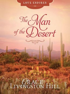 The Man of the Desert - eBook  -     By: Grace Livingston Hill