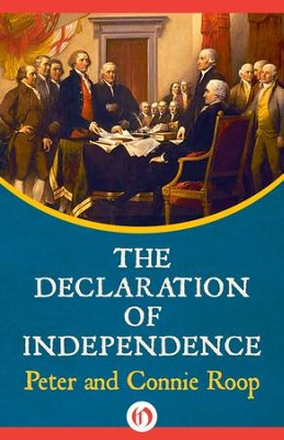 The Declaration of Independence - eBook  -     By: Peter Roop, Connie Roop