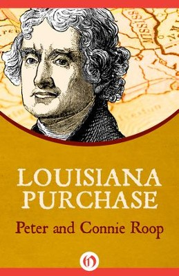Louisiana Purchase - eBook  -     By: Peter Roop, Connie Roop