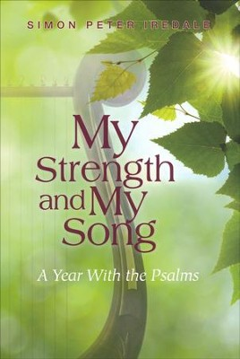 My Strength and My Song: A Year with the Psalms  -     By: Simon Peter Iredale
