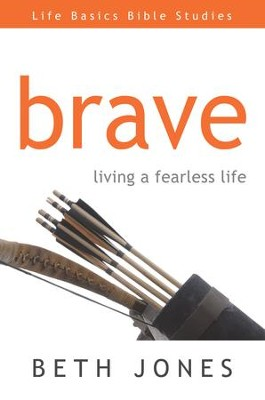 Brave: Living a Fearless Life - eBook  -     By: Beth Jones