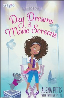 Day Dreams & Movie Screens   -     By: Alena Pitts, Wynter Pitts
