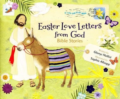 Easter Love Letters from God: Bible Stories  -     By: Glenys Nellist     Illustrated By: Sophie Allsopp