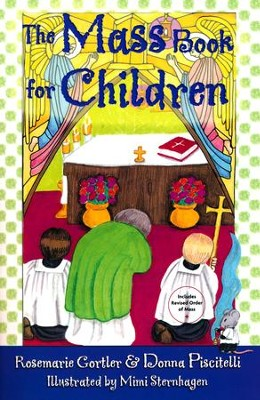 The Mass Book for Children  -     By: Rosemarie Gortler, Donna Piscitelli     Illustrated By: Mimi Sternhagen