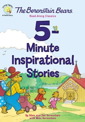 The Berenstain Bears 5-Minute Inspirational Stories: Read-Along Classics  -     By: Stan Berenstain, Jan Berenstain, Mike Berenstain