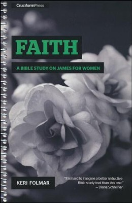 Faith: A Bible Study on James for Women  -     By: Keri Folmar