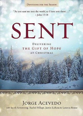 Sent - Devotions for the Season: Delivering the Gift of Hope at Christmas - eBook  -     By: Jorge Acevedo, Lanecia Rouse, Rachel Billups