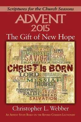 The Gift of New Hope - Large Print: An Advent Study Based on the Revised Common Lectionary - eBook  -     By: Christopher L. Webber