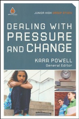 Dealing with Pressure and Change: Junior High Group Study  -     By: Kara Powell Ph.D