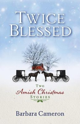 Twice Blessed: Two Amish Christmas Stories - eBook  -     By: Barbara Cameron