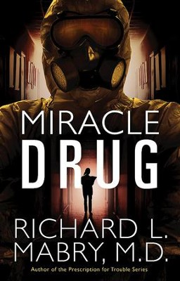 Miracle Drug - eBook  -     By: Richard L. Mabry