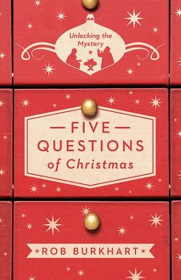 Five Questions of Christmas: Unlocking the Mystery - eBook  -     By: Rob Burkhart