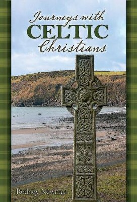 Journeys with Celtic Christians Participant - eBook  -     By: Rodney Newman