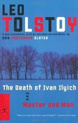The Death of Ivan Ilyich and Master and Man  -     Translated By: Ann Pasternk Slater     By: Leo Tolstoy