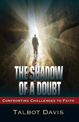 The Shadow of a Doubt: Confronting Challenges to Faith - eBook  -     By: Talbot Alan Davis
