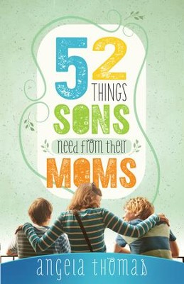 52 Things Sons Need from Their Moms - eBook  -     By: Angela Thomas