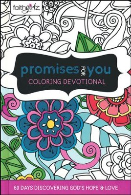 Faithgirlz Promises for You Coloring Devotional: 60 Days Discovering Gods Hope and Love  -