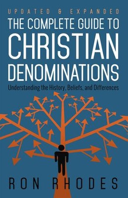 Complete Guide to Christian Denominations, The: Understanding the History, Beliefs, and Differences - eBook  -     By: Ron Rhodes