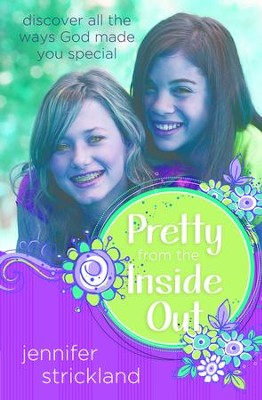 Pretty from the Inside Out: Discover All the Ways God Made You Special - eBook  -     By: Jennifer Strickland