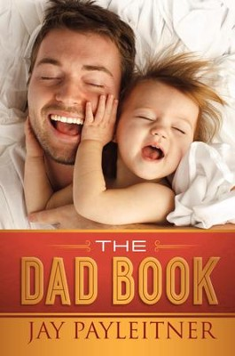 Dad Book, The - eBook  -     By: Jay Payleitner