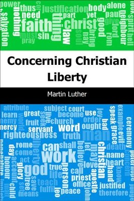 Concerning Christian Liberty - eBook  -     By: Martin Luther