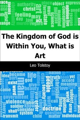 The Kingdom of God is Within You, What is Art - eBook  -     By: Leo Tolstoy